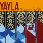 Yayla, Musiche Ospitali