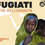 Rifugiati ai confini dell'umanità - Giornata Mondiale del Rifugiato